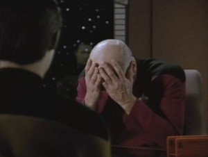 Captain Jean-Luc Picard after watching the horribly produced IRS Star Trek video